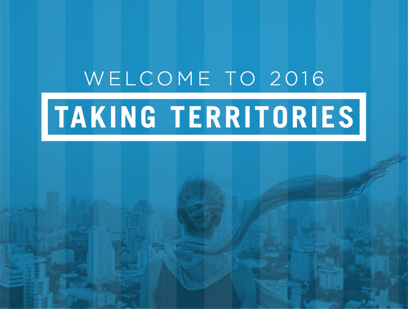 2016 Is The Year of Taking Territories!
